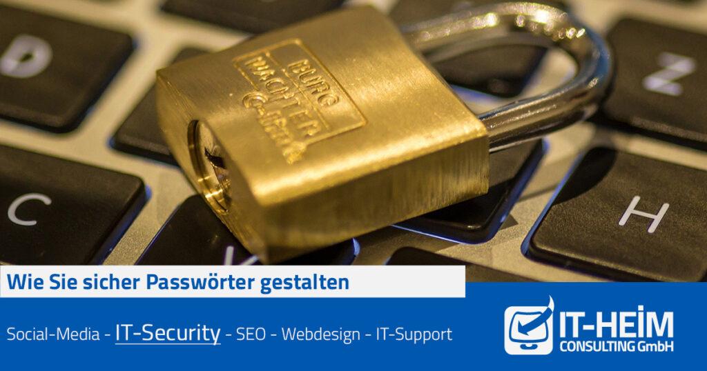Passwörter sicher gestalten