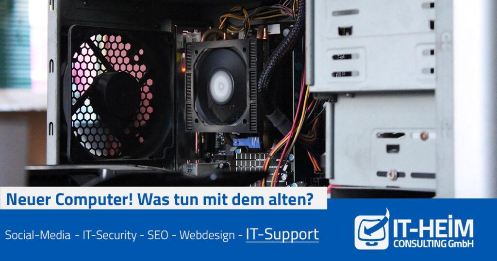 Neuer Computer! Was tun mit dem alten?